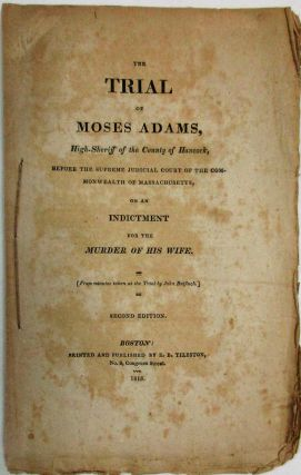 THE TRIAL OF MOSES ADAMS, HIGH-SHERIFF OF THE COUNTY OF HANCOCK, BEFORE THE SUPREME JUDICIAL...