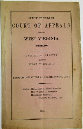 SUPREME COURT OF APPEALS OF WEST VIRGINIA, WHEELING. DANIEL A. STOFER AGAINST WEST VIRGINIA. FROM CIRCUIT COURT OF POCAHONTAS COUNTY.