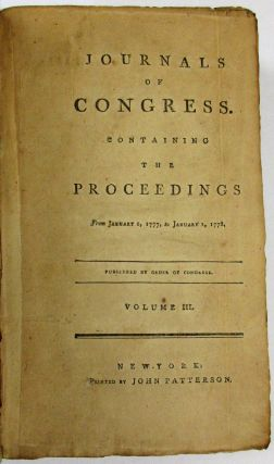 JOURNALS OF CONGRESS. CONTAINING THE PROCEEDINGS FROM JANUARY 1, 1777, TO JANUARY 1, 1778....