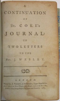 A CONTINUATION OF DR. COKE'S JOURNAL: IN TWO LETTERS TO THE REV. J. WESLEY. Thomas Coke