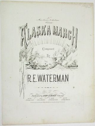 ALASKA MARCH. R. E. Waterman