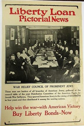 LIBERTY LOAN PICTORIAL NEWS. WAR RELIEF COUNCIL OF PROMINENT JEWS. THESE MEN ARE LEADERS OF ALL...