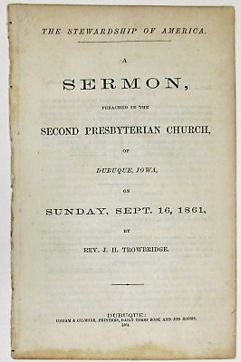 THE STEWARDSHIP OF AMERICA. A SERMON, PREACHED IN THE SECOND PRESBYTERIAN CHURCH, OF DUBUQUE,...