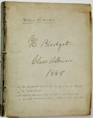 AUTOGRAPH AND PORTRAIT ALBUM COMPILED BY HENRY BLODGET, A MEMBER OF YALE'S CLASS OF 1848. Yale...