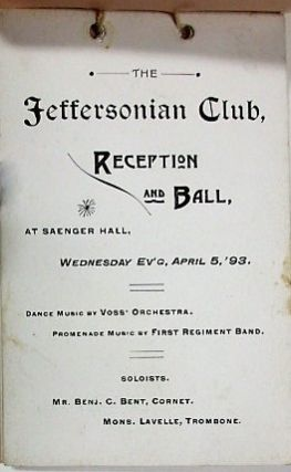 THE JEFFERSONIAN CLUB, RECEPTION AND BALL, AT SAENGER HALL, WEDNESDAY EV'G, APRIL 5, '93.