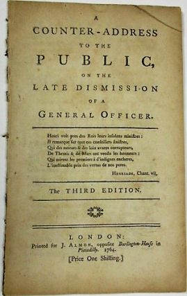 A COUNTER-ADDRESS TO THE PUBLIC, ON THE LATE DISMISSION OF A GENERAL OFFICER. THE THIRD EDITION....