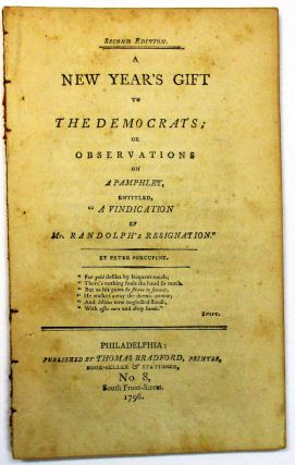 A NEW YEAR'S GIFT TO THE DEMOCRATS; OR OBSERVATIONS ON A PAMPHLET, ENTITLED, 'A VINDICATION OF...