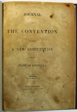 JOURNAL OF THE CONVENTION TO FORM A NEW CONSTITUTION FOR THE STATE OF LOUISIANA. [OFFICIAL.]....