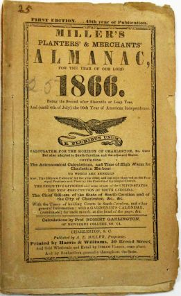 MILLER'S PLANTERS' & MERCHANTS' STATE RIGHTS ALMANAC, FOR THE YEAR OF OUR LORD 1866... CALCULATED...