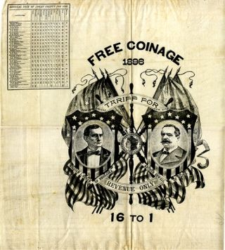 "CAMPAIGN BROADSIDE, PRINTED ON CLOTH, FOR THE 1896 PRESIDENTIAL ELECTION: ""FREE COINAGE 