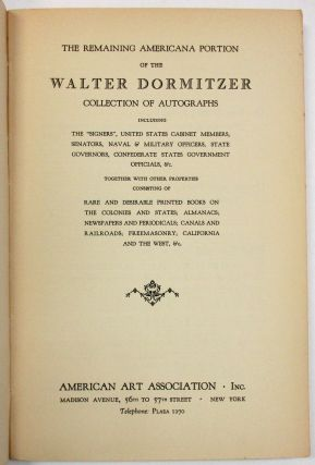 """THE REMAINING AMERICANA PORTION OF THE WALTER DORMITZER COLLECTION OF AUTOGRAPHS INCLUDING THE """"SIGNERS"""", UNITED STATES CABINET MEMBERS..."""