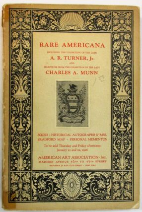RARE AMERICANA INCLUDING THE COLLECTION OF THE LATE A.R. TURNER, JR. AND SELECTIONS FROM THE...