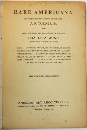 RARE AMERICANA INCLUDING THE COLLECTION OF THE LATE A.R. TURNER, JR. AND SELECTIONS FROM THE COLLECTION OF THE LATE CHARLES A. MUNN.
