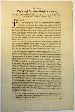 A PETITION TO THE KING IN COUNCIL. FRANCIS BREREWOOD, ESQ; AGAINST LORD BALTIMORE; RELATING TO AN...