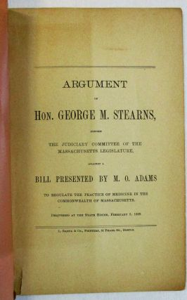 ARGUMENT OF HON. GEORGE M. STEARNS, BEFORE THE JUDICIARY COMMITTEE OF THE MASSACHUSETTS...
