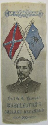 IN MEMORIAM. GEN'L G.T. BEAUREGARD. CHARLESTON'S GALLANT DEFENDER. Pierre Gustave Toutant Beauregard