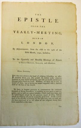 THE EPISTLE FROM THE YEARLY-MEETING, HELD IN LONDON, BY ADJOURNMENTS, FROM THE 16TH TO THE 24TH...