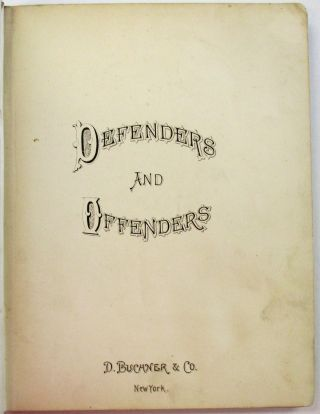 DEFENDERS AND OFFENDERS.