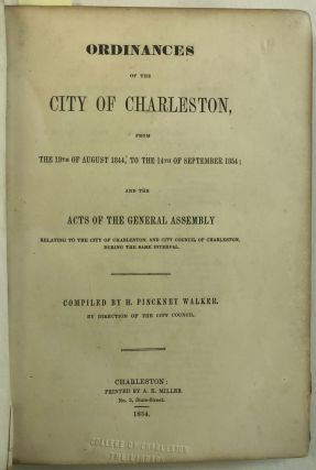 ORDINANCES OF THE CITY OF CHARLESTON, FROM THE 19TH OF AUGUST, 1844, TO THE 14TH OF SEPTEMBER,...
