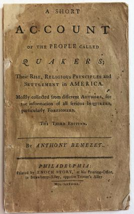 A SHORT ACCOUNT OF THE PEOPLE CALLED QUAKERS; THEIR RISE, RELIGIOUS PRINCIPLES AND SETTLEMENTS IN...