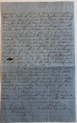 """AUTOGRAPH LETTER SIGNED BY W.B. MCDOWELL OF McKINLEY ALABAMA, TO ALABAMA GOVERNOR JOHN GILL SHORTER, 8 JANUARY 1862, URGING REPEAL OF ALABAMA'S 'STAY LAW' AND WARNING OF """"MANIFESTATIONS AGAINST THE PROSECUTION OF THE WAR."""""""