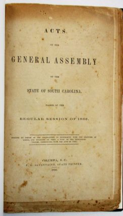 ACTS AND LAWS OF THE STATE OF SOUTH CAROLINA DURING ITS POST-WAR RECONSTRUCTION, 1866-1878. South...