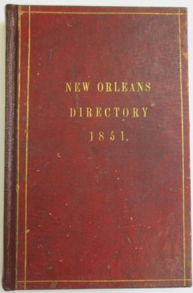 COHEN'S NEW ORLEANS AND LAFAYETTE DIRECTORY, INCLUDING CARROLLTON, CITY OF JEFFERSON, ALGIERS, GRETNA AND M'DONOGH, FOR 1851, CONTAINING TWENTY-SEVEN THOUSAND NAMES. ALSO, A STREET AND LEVEE GUIDE, AND OTHER USEFUL INFORMATION, WHICH WILL BE SEEN BY THE TABLE OF CONTENTS. SUBSCRIPTION THREE DOLLARS AND FIFTY CENTS.