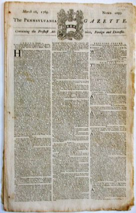 THE PENNSYLVANIA GAZETTE. CONTAINING THE FRESHEST ADVICES, FOREIGN AND DOMESTIC. MARCH 16, 1769....