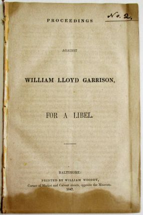 PROCEEDINGS AGAINST WILLIAM LLOYD GARRISON, FOR A LIBEL. William Lloyd Garrison