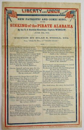 LIBERTY AND UNION FOREVER. NEW PATRIOTIC AND COMIC SONG, ON THE SINKING OF THE PIRATE ALABAMA BY...