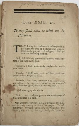 CHRIST'S PROMISE TO THE PENITENT THIEF. A SERMON PREACHED THE LORD'S-DAY BEFORE THE EXECUTION OF LEVI AMES, WHO SUFFERED DEATH FOR BURGLARY, OCT. 21, 1773. AET. 22. BY... PASTOR OF A CHURCH IN BOSTON. N.B. THIS DISCOURSE WAS PREACHED AT THE DESIRE OF THE PRISONER, WHO WAS PRESENT WHEN IT WAS DELIVERED.